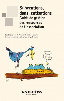 Subventions, dons, cotisations : guide de gestion des ressources de l'association