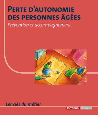 Perte d'autonomie des personnes âgées : prévention et accompagnement