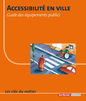 Accessibilité en ville : guide des équipements publics