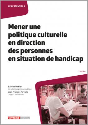 Mener une politique culturelle en direction des personnes handicapées