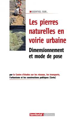 Les pierres naturelles en voirie urbaine - Dimensionnement et mode de pose