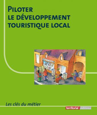 Piloter le développement touristique local