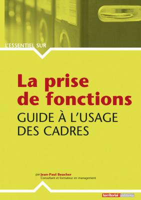 La prise de fonctions - Guide à l'usage des cadres