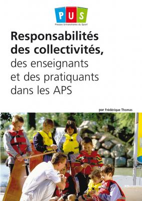 Responsabilités des collectivités, des enseignants et des pratiquants dans les APS
