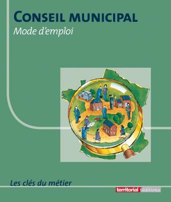Conseil municipal : mode d'emploi