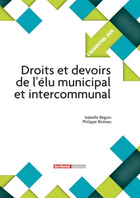Droits et devoirs de l'élu municipal et intercommunal