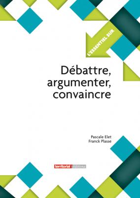 Débattre, argumenter, convaincre