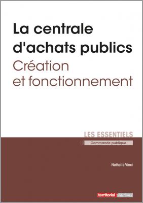 La centrale d'achats publics - Création et fonctionnement