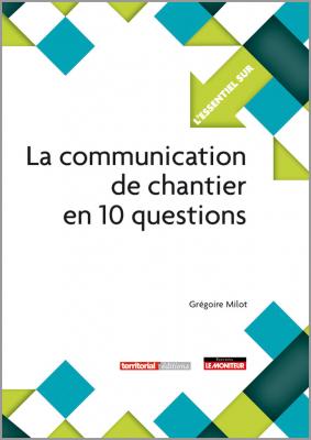 La communication de chantier en 10 questions
