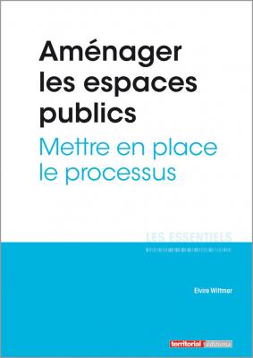 Aménager les espaces publics - Mettre en place le processus