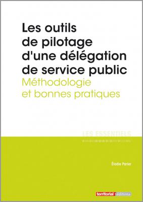 Les outils de pilotage d'une délégation de service public - Méthodologie et bonnes pratiques
