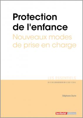 Protection de l'enfance - Nouveaux modes de prise en charge