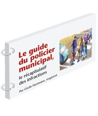 Le guide du policier municipal - Le récapitulatif des infractions