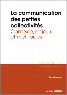 La communication des petites collectivités territoriales - Contexte, enjeux et méthodes