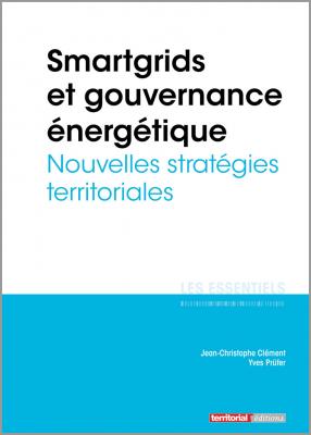 Smartgrids et gouvernance énergétique - Nouvelles stratégies territoriales