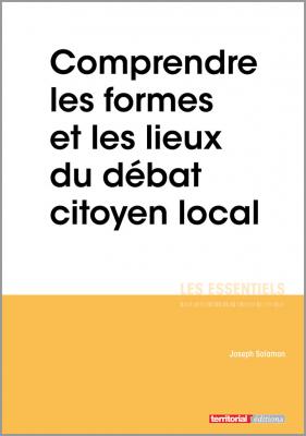 Comprendre les formes et les lieux du débat citoyen local