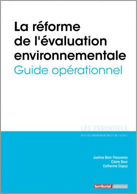 La réforme de l'évaluation environnementale - Guide opérationnel