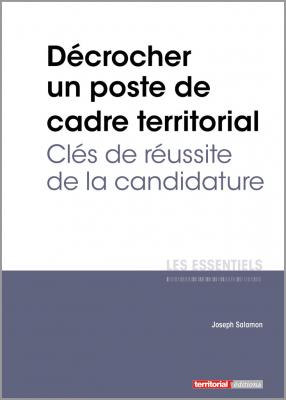 Décrocher un poste de cadre territorial - Clés de réussite de la candidature