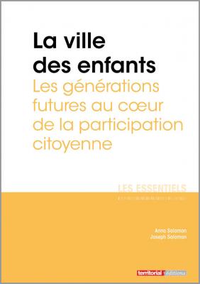 La ville des enfants - Les générations futures au coeur de la participation citoyenne