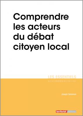 Comprendre les acteurs du débat citoyen local
