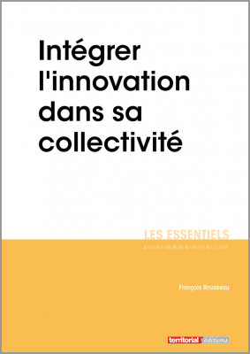 Intégrer l'innovation dans sa collectivité
