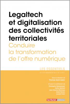 Legaltech et digitalisation des collectivités territoriales - Conduire la transformation de l'offre numérique