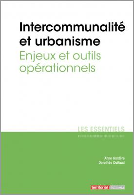 Intercommunalité et urbanisme - Enjeux et outils opérationnels