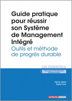 Guide pratique pour réussir son Système de Management Intégré