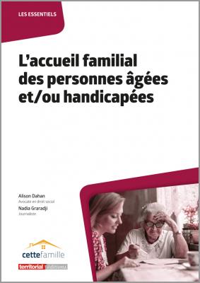 L'accueil familial des personnes âgées et/ou handicapées