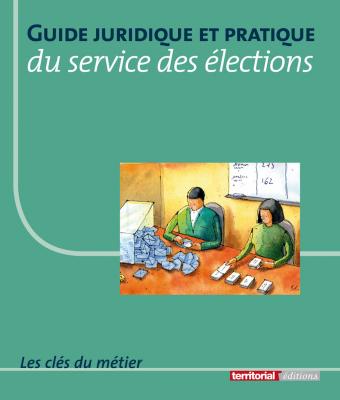 Guide juridique et pratique du service des élections