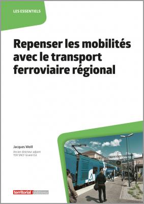 Repenser les mobilités avec le transport ferroviaire régional