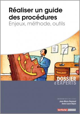 Réaliser un guide de procédures : enjeux, méthode, outils