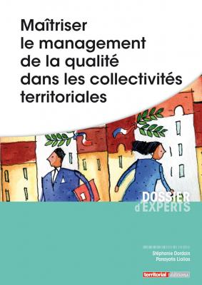 Maîtriser le management de la qualité dans les collectivités territoriales