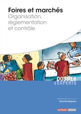 Foires et marchés - Organisation, réglementation et contrôle