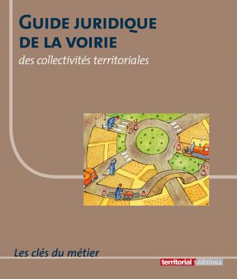 Guide juridique de la voirie des collectivités territoriales