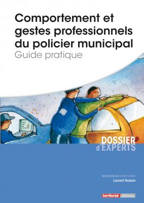 Comportement et gestes professionnels du policier municipal