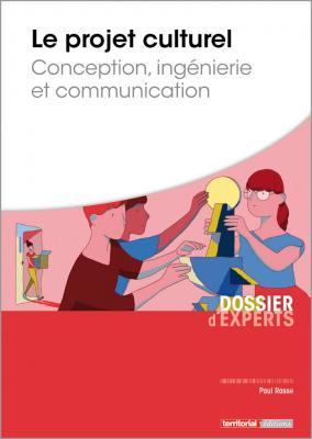 Le projet culturel - Conception, ingénierie et communication