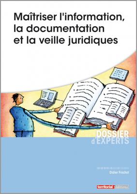 Maîtriser l'information, la documentation et la veille juridiques