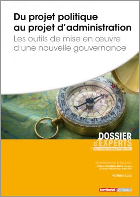 Du projet politique au projet de service - Les outils de mise en oeuvre d'une nouvelle gouvernance
