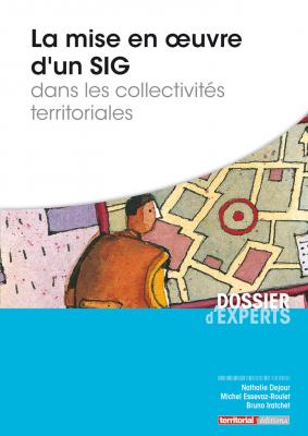 La mise en oeuvre d'un SIG dans les collectivités territoriales