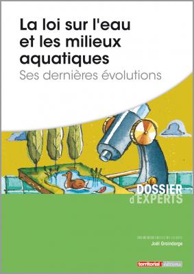 La loi sur l'eau et les milieux aquatiques - Ses dernières évolutions