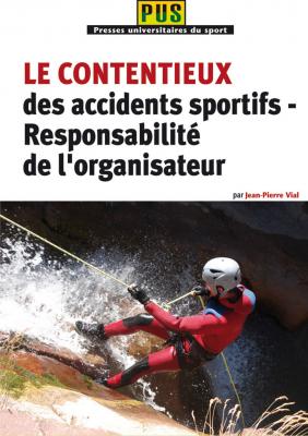 Le contentieux des accidents sportifs - Responsabilité de l'organisateur