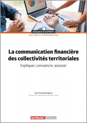 La communication financière des collectivités territoriales - De la stratégie à la participation citoyenne