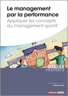 Le management par la performance - Appliquer les concepts du management sportif