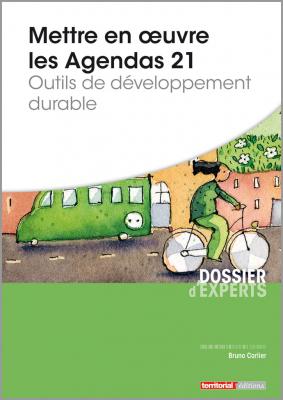 Mettre en œuvre les Agendas 21 - Outils de développement durable