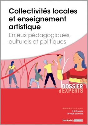 Collectivités locales et enseignement artistique - Enjeux pédagogiques, culturels et politiques