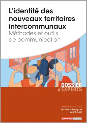L'identité des nouveaux territoires intercommunaux - Méthodes et outils de communication