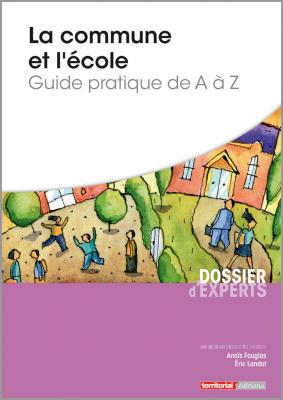 La commune et l'école - Guide pratique de A à Z