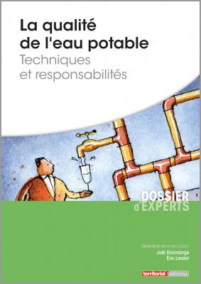 La qualité de l'eau potable – Techniques et responsabilités