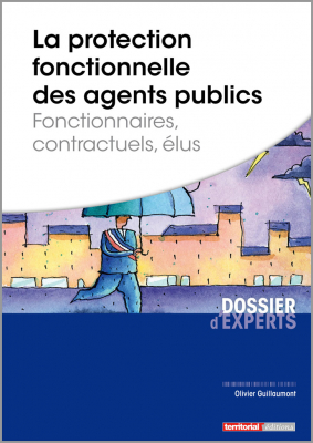 La protection fonctionnelle des agents publics